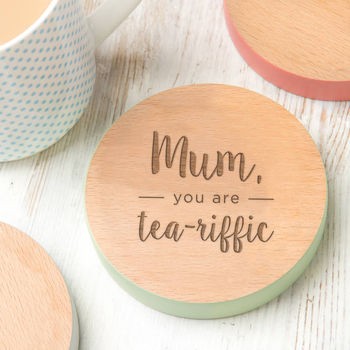 'Mum, You Are Tea Riffic' Premium Steamed Beech Coaster
