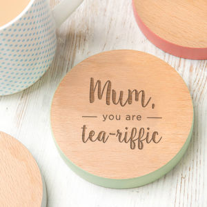 'Mum, You Are Tea Riffic' Premium Steamed Beech Coaster - personalised