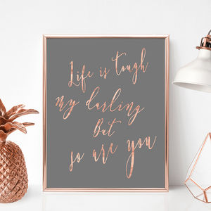 'Life Is Tough My Darling' Inspirational Print - typography