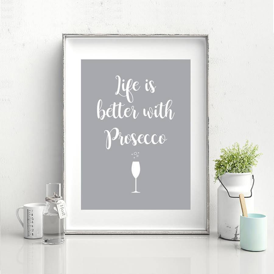 Life Is Better With Prosecco