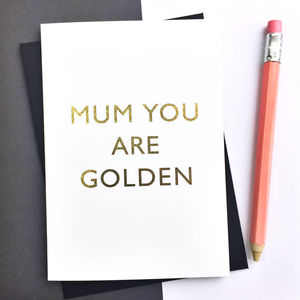 Mum You're Golden Luxury Gold Foiled Mothers Day Card