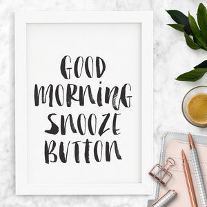 'Good Morning Snooze Button' Typography Print - winter sale
