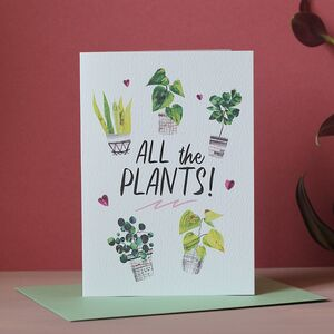All The Plants! Birthday Card For Plant Lady