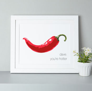 Personalised You're Hotter Chilli Print