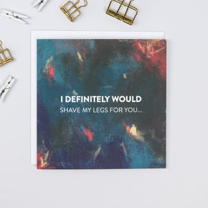'I Definitely Would' Funny Anniversary Card