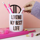 'Living My Best Life' Pen Pot