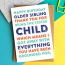 Happy Birthday Tester Sibling Funny Card