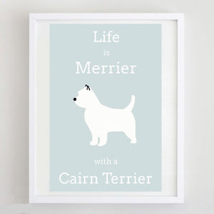 'Life Is Merrier With A Cairn Terrier' Print