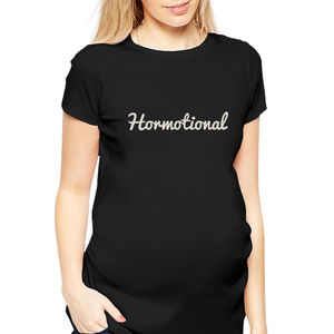 Hormotional Slogan Maternity T Shirt - maternity