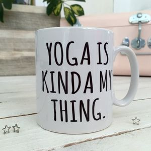 'Yoga Is Kinda My Thing' Yoga Mug - sport-lover