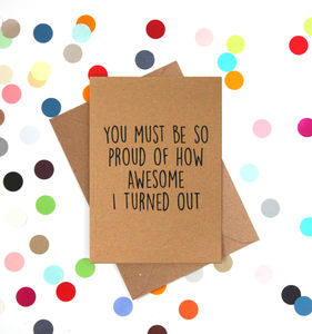 'How Awesome I Turned Out' Funny Mother's Day Card - funny cards