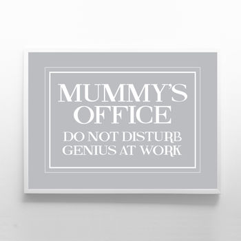 Mummys Office Print Sign