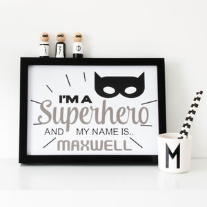 Personalised 'I'm A Superhero And My Name Is' Print