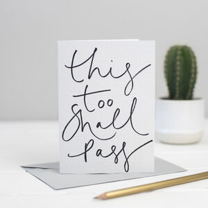 'This Too Shall Pass' Mindful Greetings Card