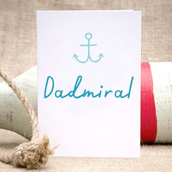 Dadmiral Father's Day Or Birthday Card