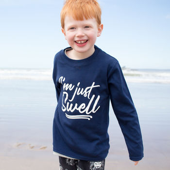 I'm Just Swell Kids Slogan T Shirt