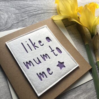 Like A Mum To Me Felt Birthday Card