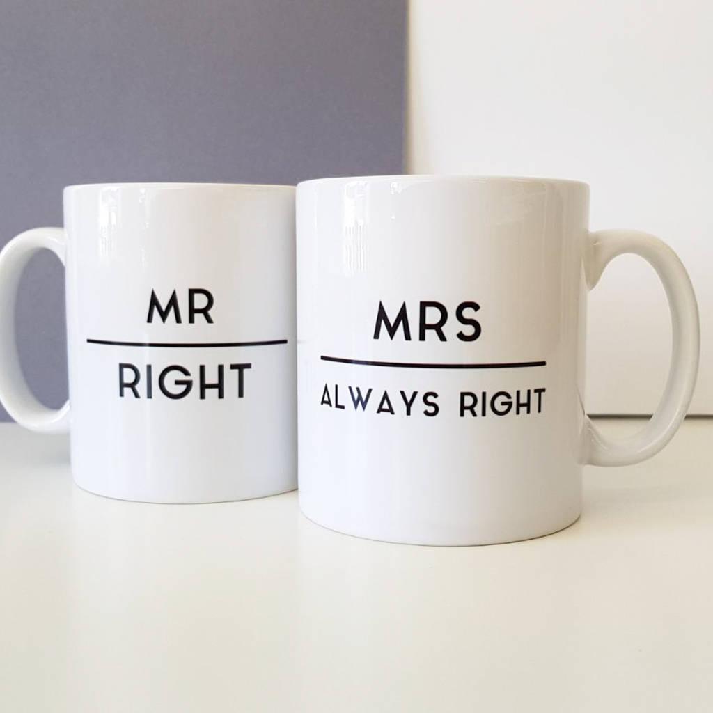 Mr Right Mrs Always Mug Set