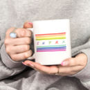 Extra Coffee Mug For Gay Pride Friend