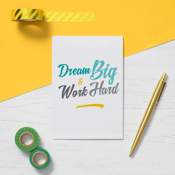 'Dream Big Work Hard' Greeting Card