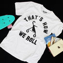 That's How We Roll Men's Parenthood Slogan T Shirt