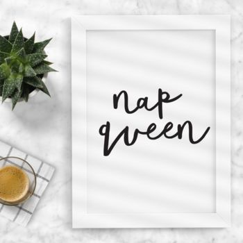 'Nap Queen' Black White Typography Print