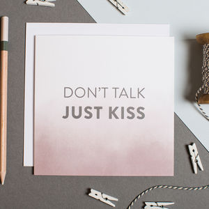 'Don't Talk Just Kiss' Funny Anniversary Card - shop by occasion