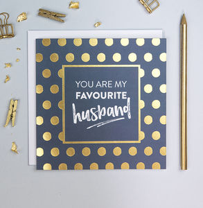 'Favourite Husband' Gold Foil Card - valentine's cards