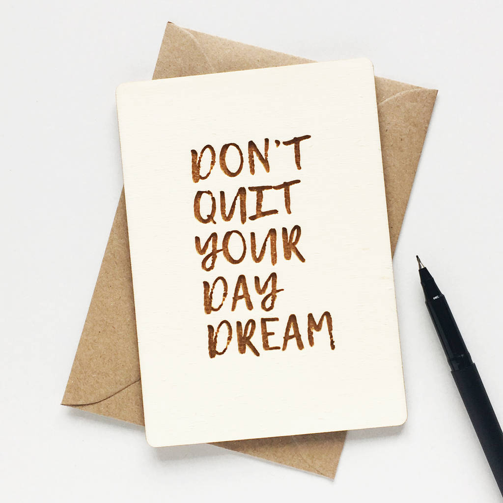 'Don't Quit Your Daydream' Wooden Card