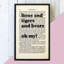 Wizard Of Oz 'Lions And Tigers And Bears' Quote Print