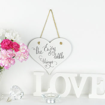 'Enjoy The Little Things' Hanging Heart Decoration Sign