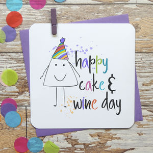 Happy Cake And Wine Day Funny Birthday Card - general birthday cards
