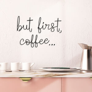 Wire Wall Words 'But First Coffee…'