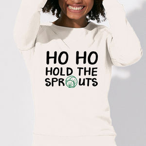 'Ho Ho Hold The Sprouts' Christmas Slogan Jumper - christmas jumpers
