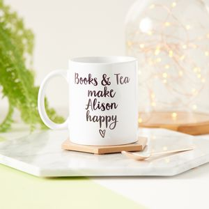 'Books And Tea Make Me Happy' Mug - personalised