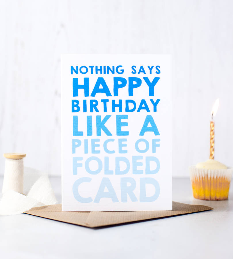 Nothing Says Happy Birthday Funny Birthday Card By Heres To Us