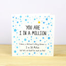 You Are One In A Million Greetings Card