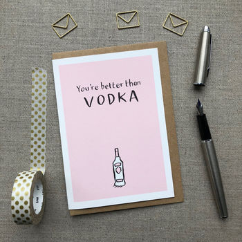 You're Better Than Vodka Anniversary Card