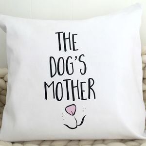 'Dog's Mother' Cushion - cushions