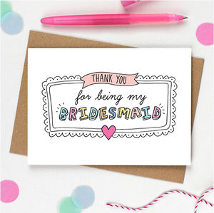 Thank You For Being My Bridesmaid Card - wedding thank you gifts