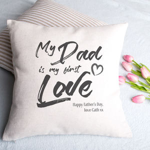 My Dad Is My First Love Personalised Cushion Cover