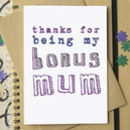 'Thanks For Being My Bonus Mum' Mother's Day Card