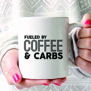 'Fueled By Coffee And Carbs' Mug - gifts for friends