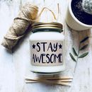 'Stay Awesome' Scented Natural Soy Candle