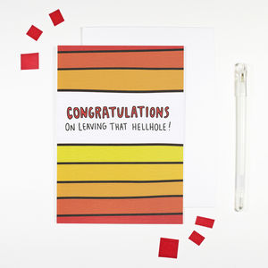 Congratulations On Leaving That Hellhole Card - new job cards