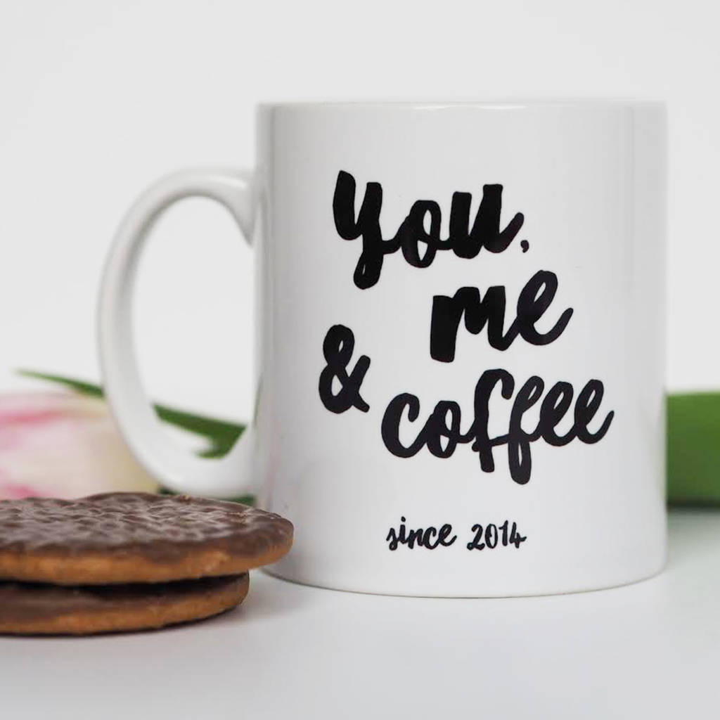 Me, You And Coffee Personalised Year Mug