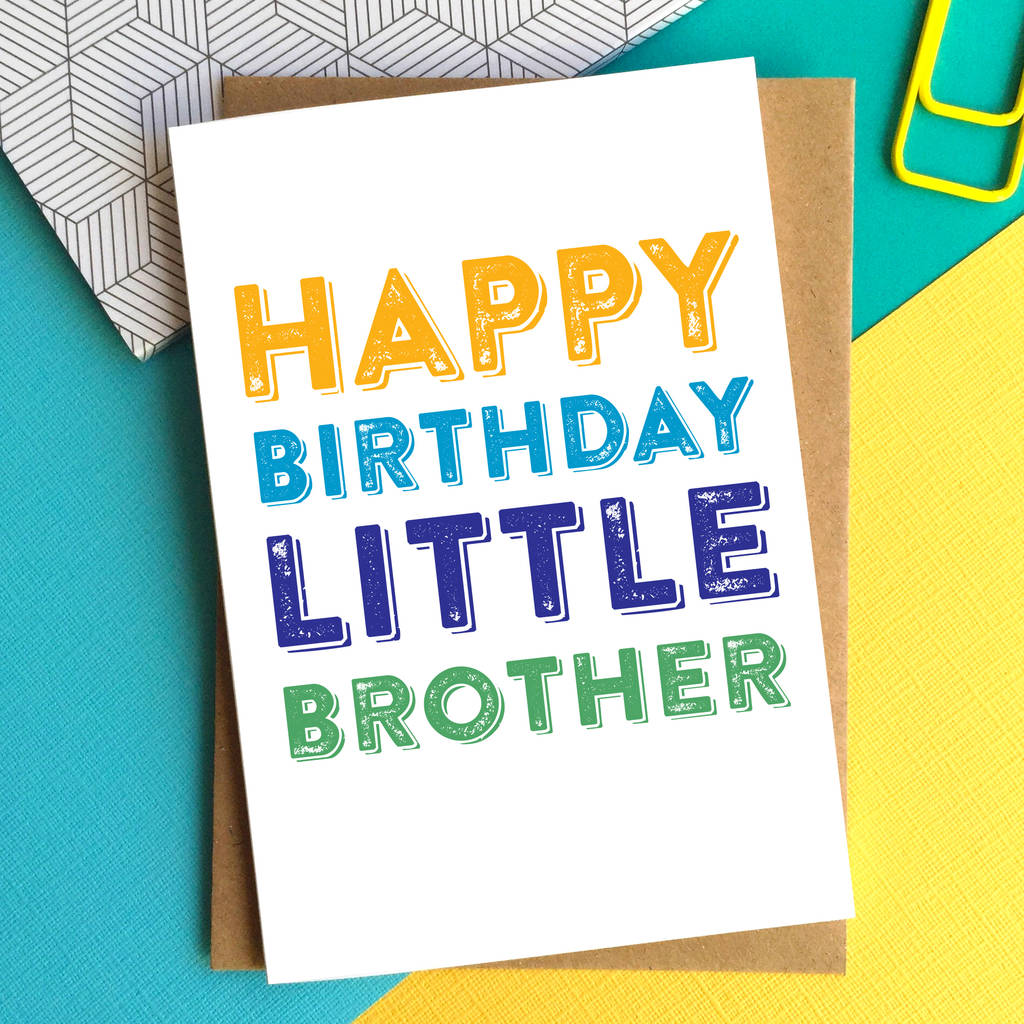 Happy Birthday Little Brother Greetings Card By Do You Punctuate