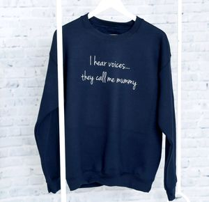 'I Hear Voices They Call Me Mummy' Sweatshirt - gifts for mothers