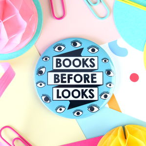 Books Before Looks Badge, Mirror Or Keyring - whats new