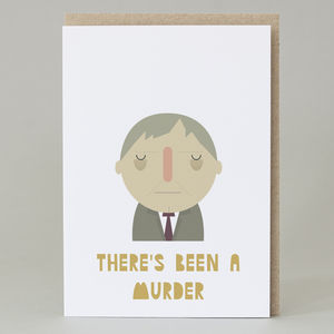 'There's Been A Murder' Card